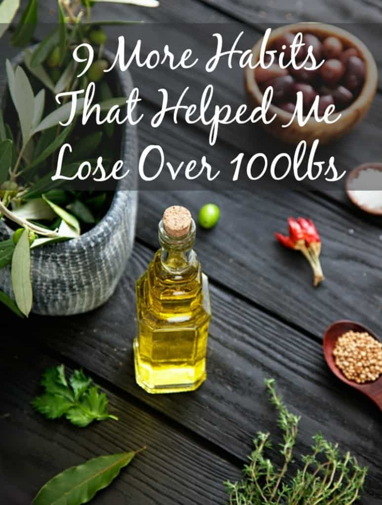 9 More Habits That Helped Me Lose Over 100lbs