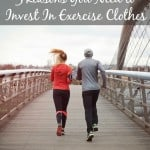 3 Reasons You Need to Invest in Exercise Clothes Plus Our Favorites!
