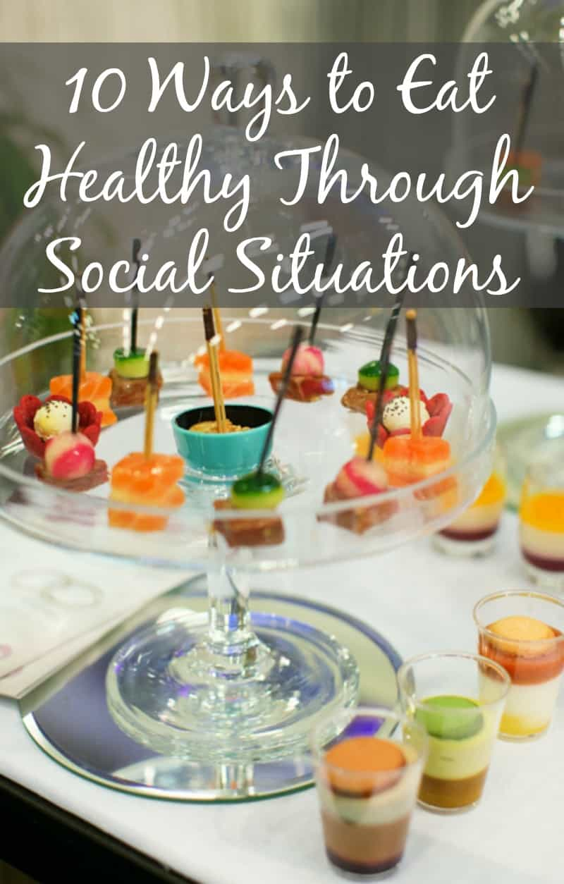 10 Ways to Eat Healthy Through Social Situations