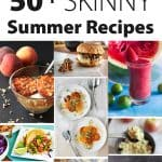 50+ Skinny Summer Recipes