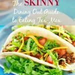 The Skinny Dining Out Guide to Eating Tex-Mex