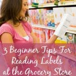 3 Beginner Tips for Reading Labels at the Grocery Store