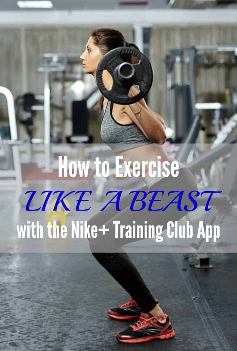 How to Exercise Like a Beast with the Nike+ Training Club ...