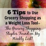 6 Tips to Use Grocery Shopping as Weight Loss Tool