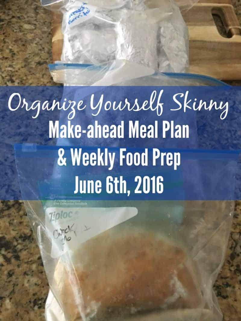 Make-ahead Meal Plan and Weekly Food Prep June 6 2016