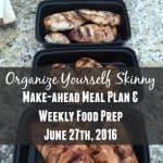 Make-ahead Meal Plan and Weekly Food Prep {June 27th, 2016}