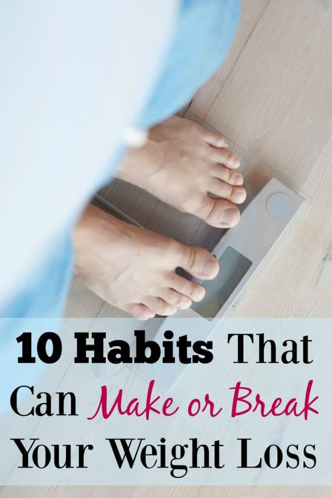 10 Habits That Can Make or Break Your Weight Loss