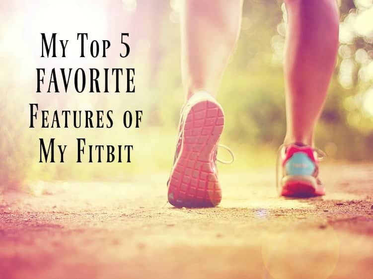My Top 5 Favorite Features of My Fitbit