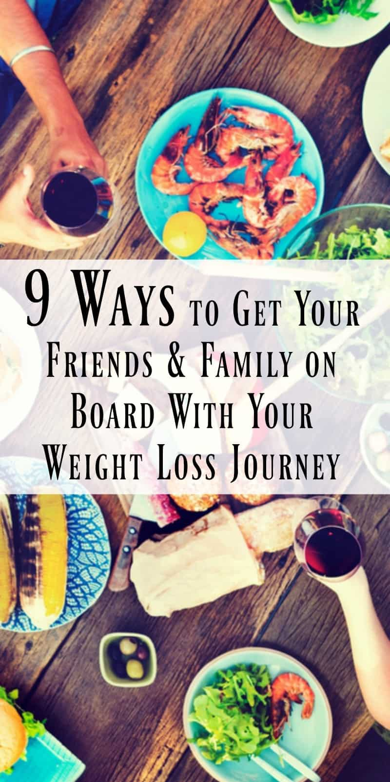 9 Ways to Get Your Friends and Family On Board With Your ...