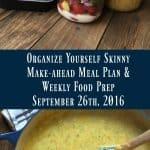 Make-ahead Meal Plan & Weekly Food Prep {September 26th, 2016}
