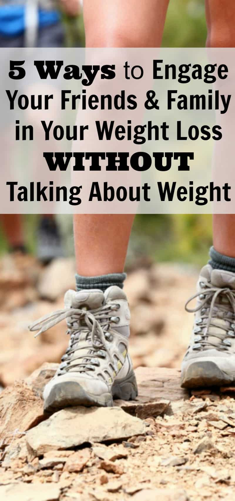 5 Ways to Engage Friends and Family in Your Weight Loss Without Talking About Weight