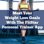 Meet Your Weight Loss Goals With The FitStar Personal Trainer App