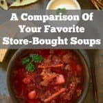 A Comparison Of Your Favorite Store-bought Soups