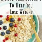 5 Food Substitutions to Help You Lose Weight