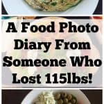 A Food Photo Diary From Someone Who Lost 115lbs!