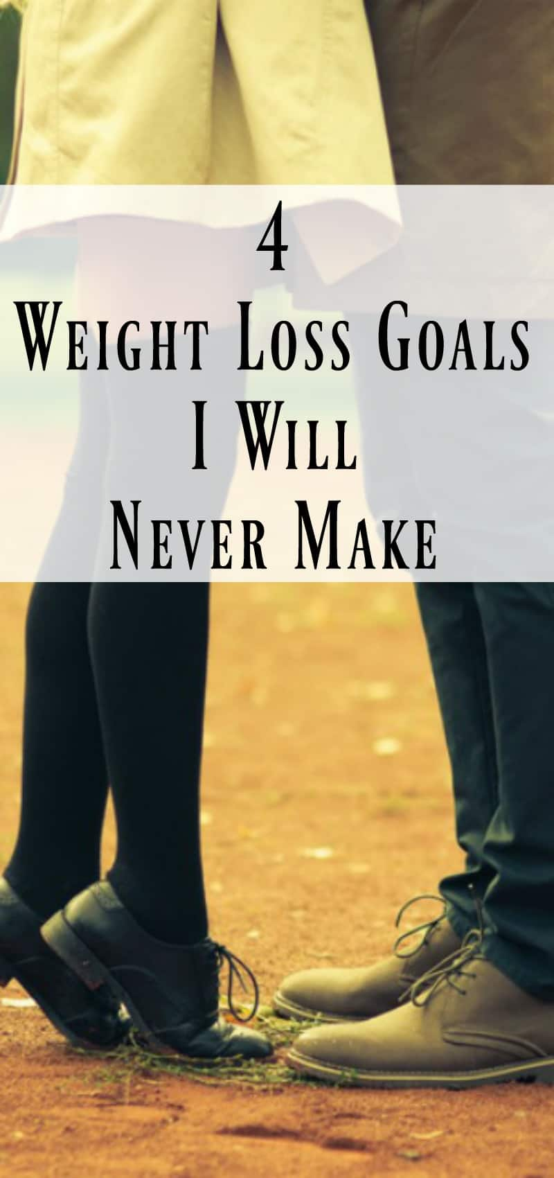 4 weight loss goals I will never make