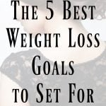 The Five Best Weight Loss Goals to Set for 2017