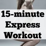 15-Minute Express Workout