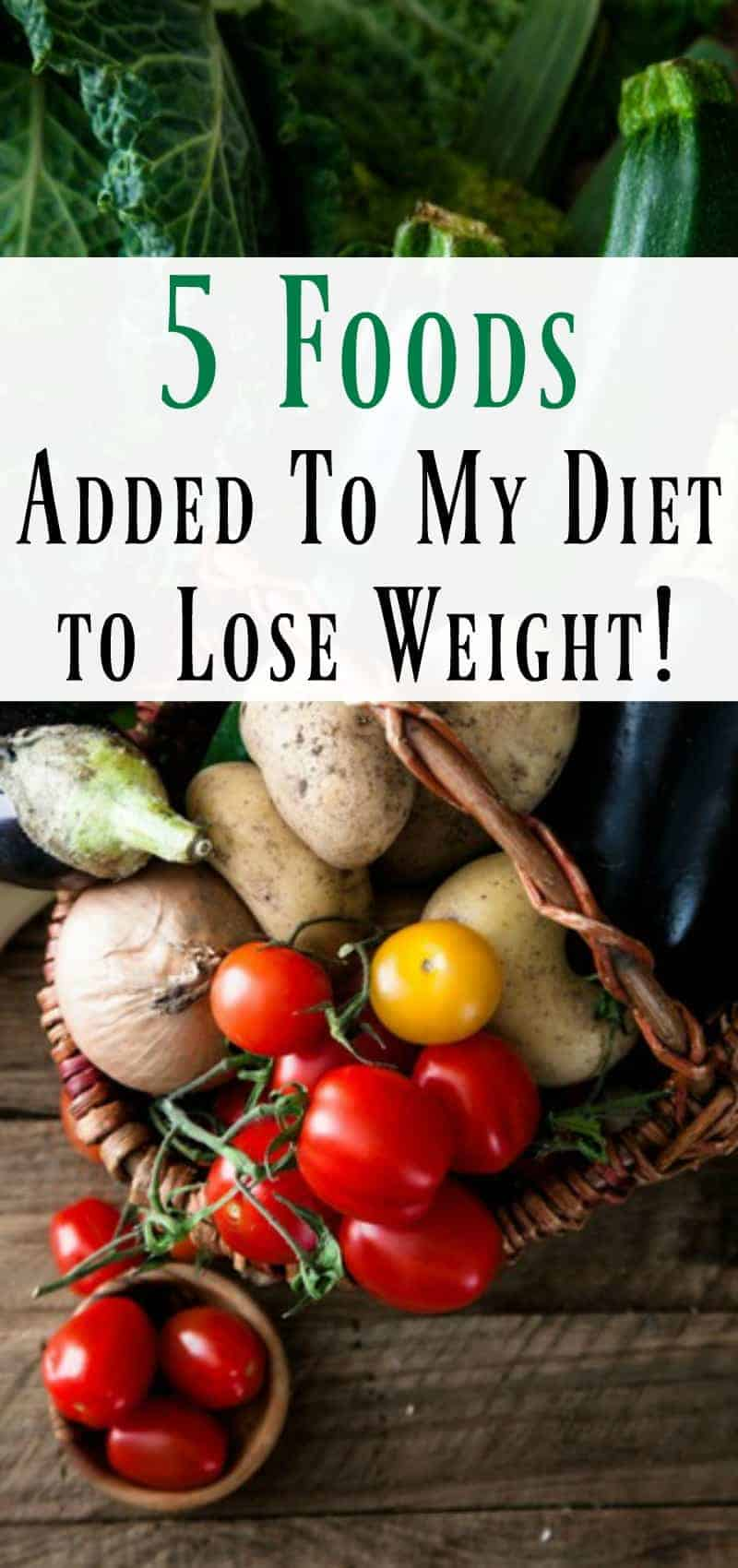 5 Foods I Added to My Diet to Lose Weight