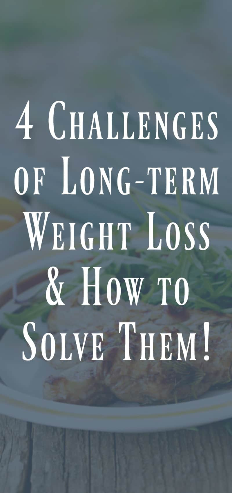 4 Challenges of Long-term Weight Loss and How to Solve Them