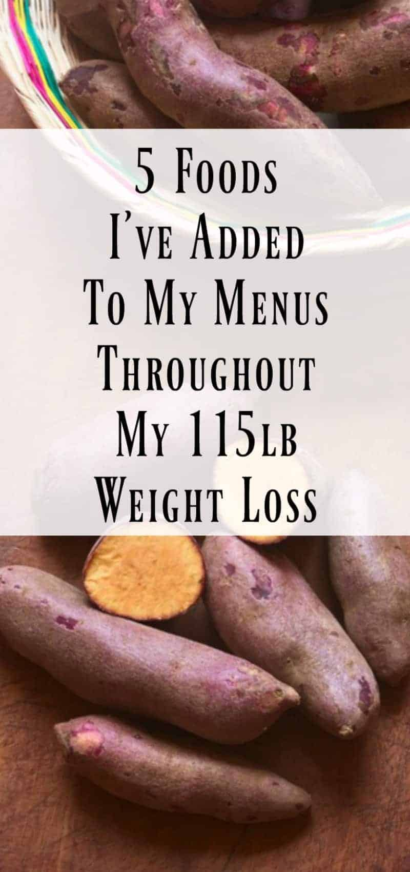 5 Foods I've ADDED To My Menus Throughout My -115lb Weight Loss