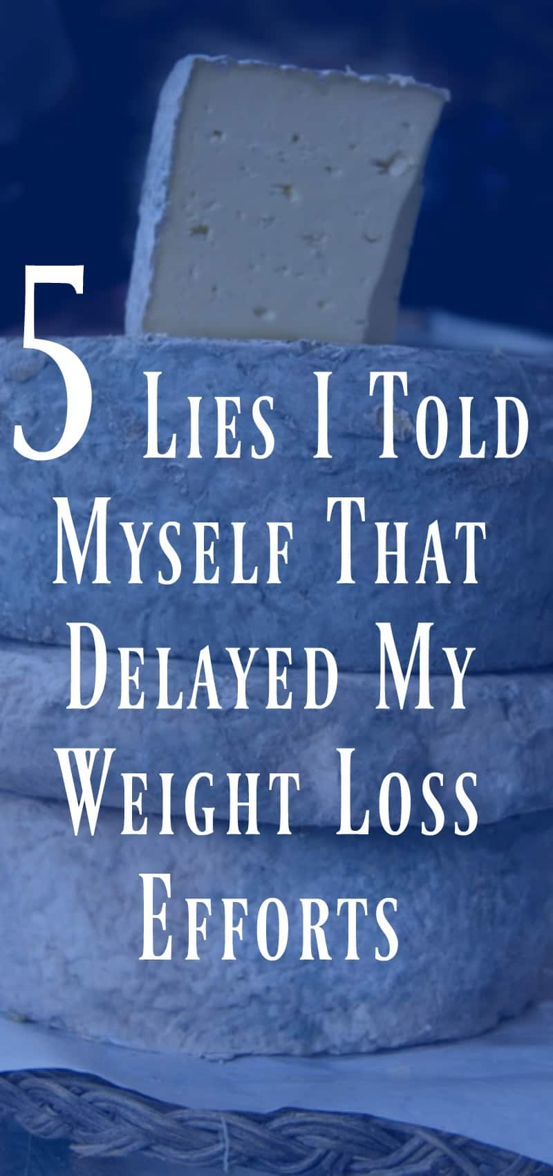 5 Lies I Told Myself That Delayed My Weight Loss Efforts