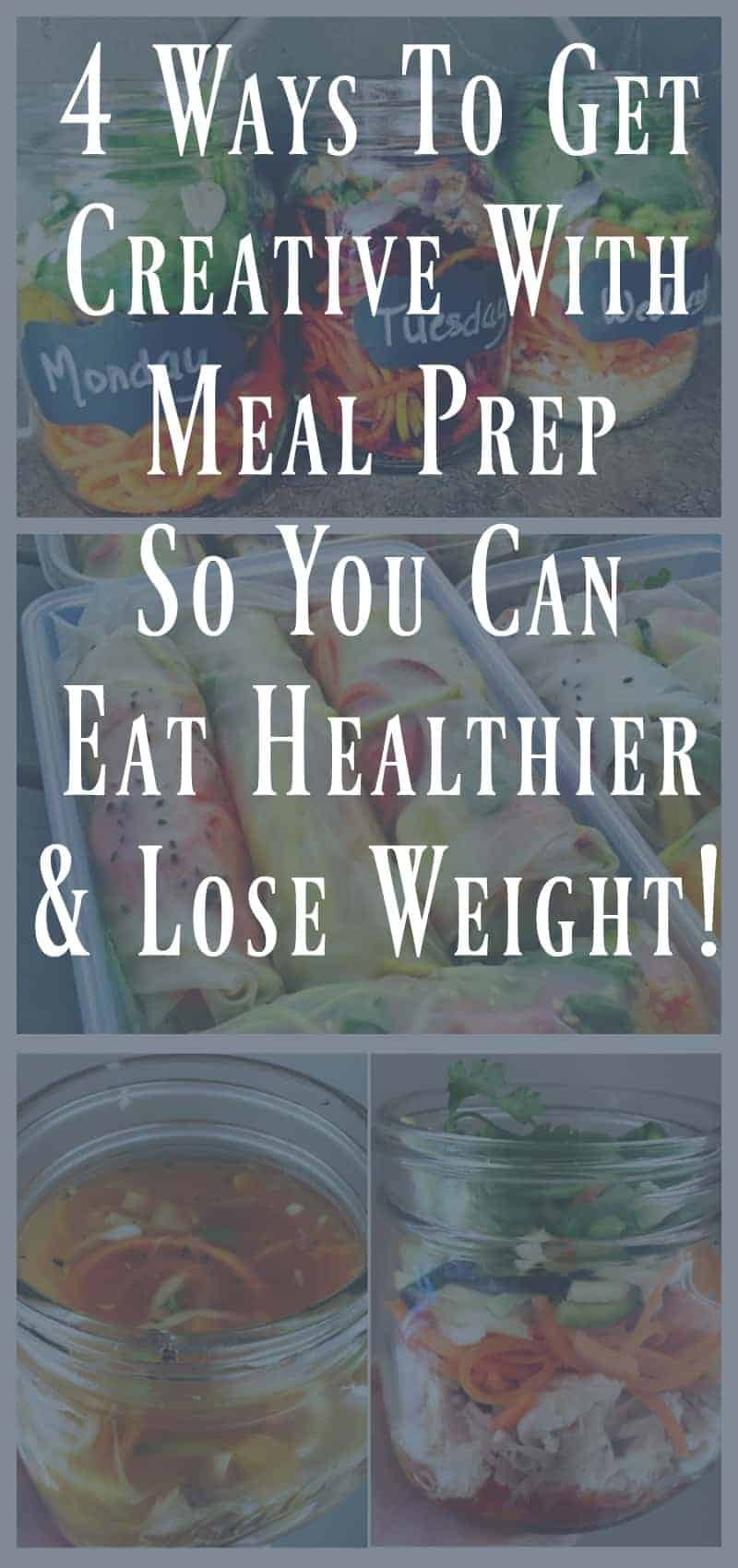 4 ways to get creative with once a week meal prep for weight loss