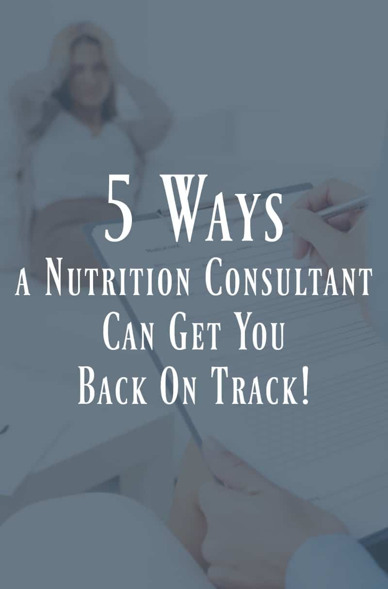 5 Ways a Nutrition Consultant Can Get You Back on Track