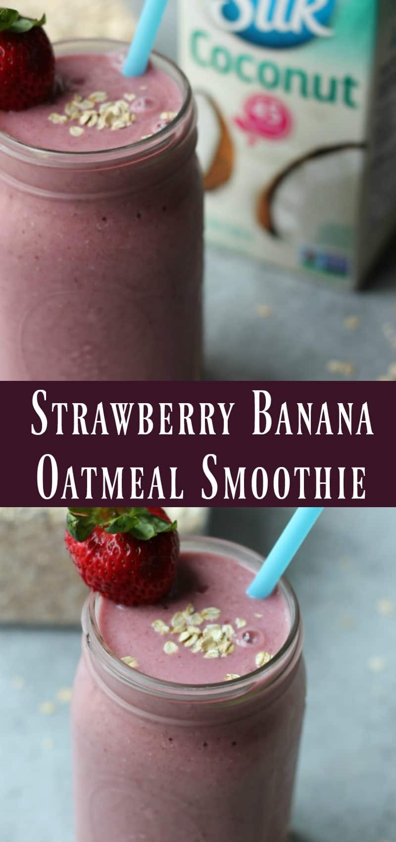 Strawberry Banana Oatmeal Smoothie @silksmoothies