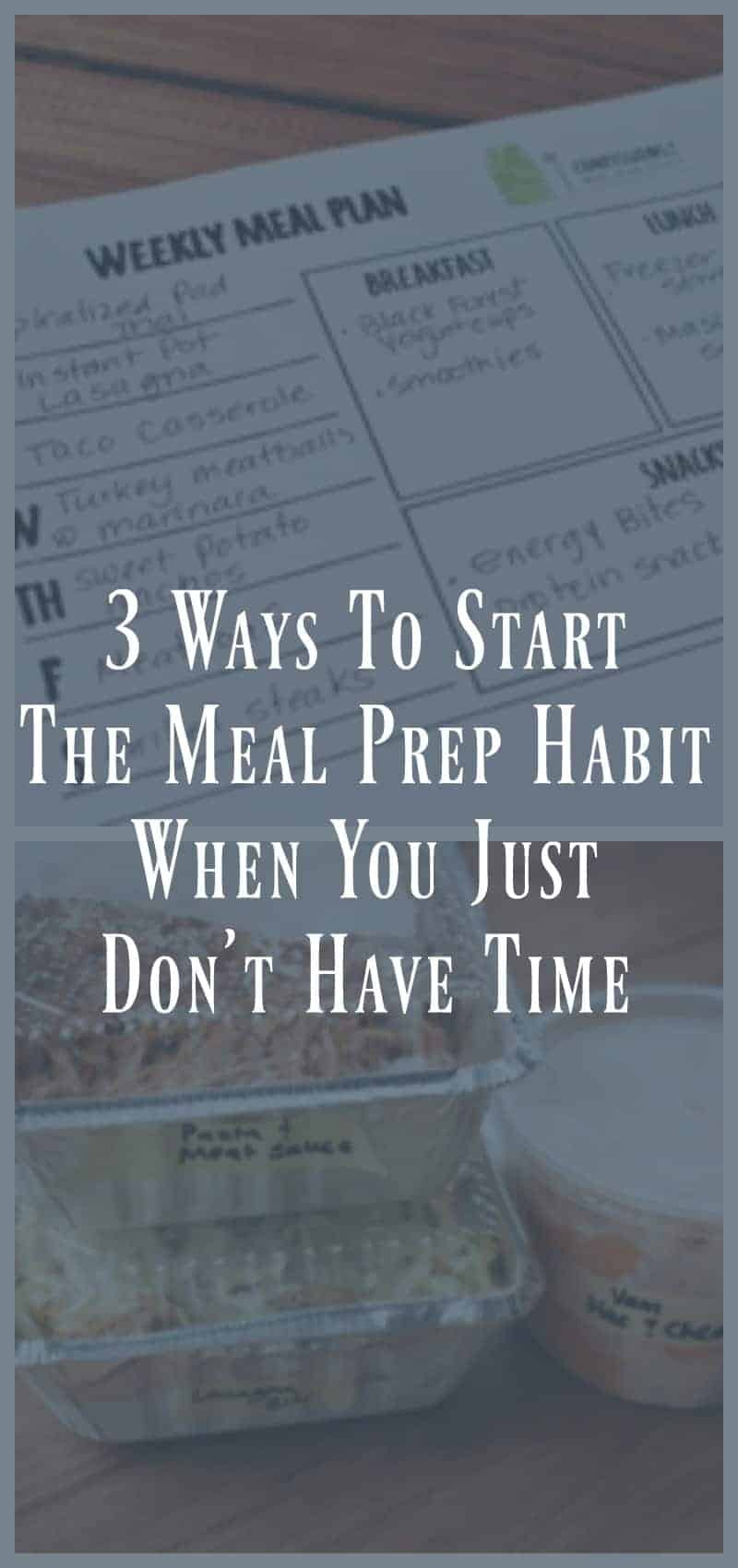 3 Ways to Start The Meal Prep Habit When You Just Don't Have Time