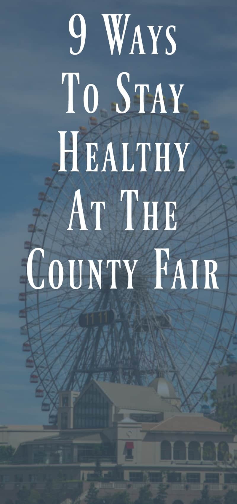 9 Ways to Stay Healthy at the County Fair