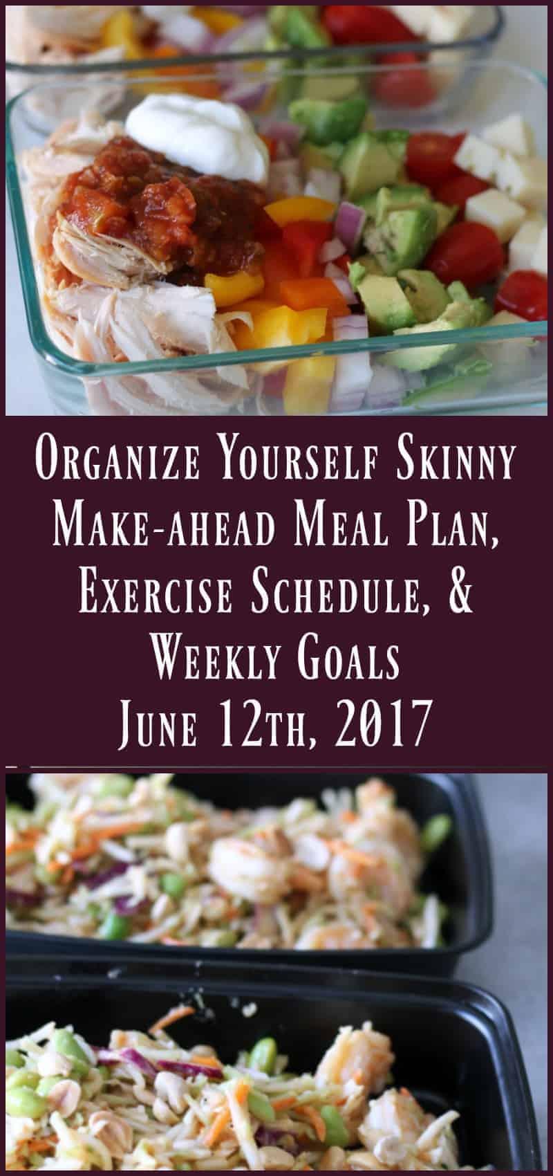 Make-ahead Meal Plan, Exercise Schedule, and Weekly Goals {June 12th, 2017}