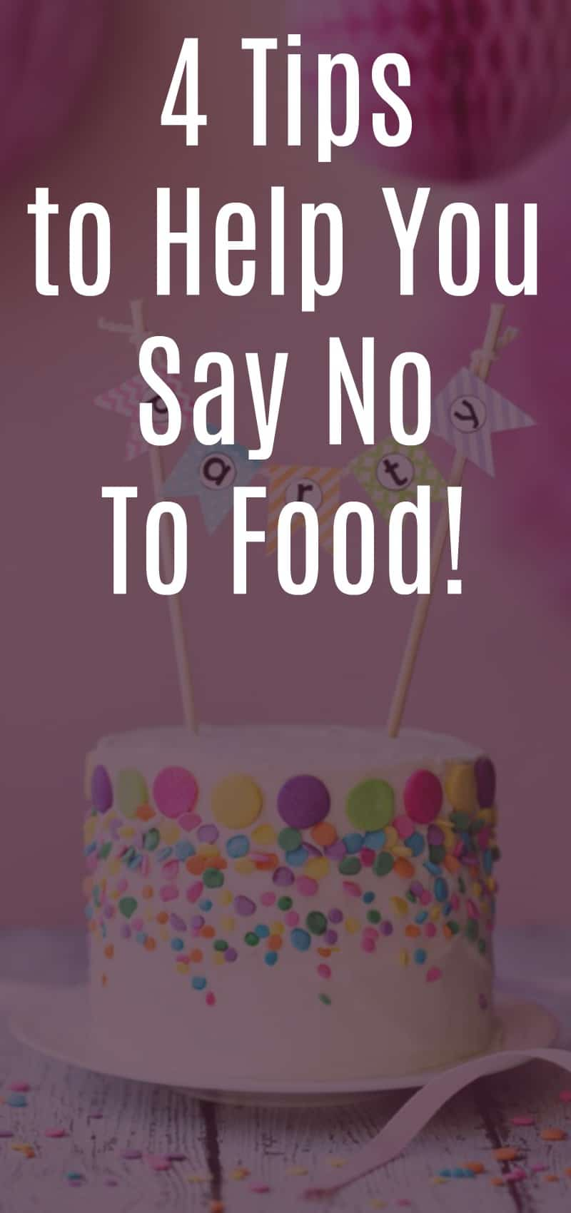 4 Tips to Help You Say No to Food