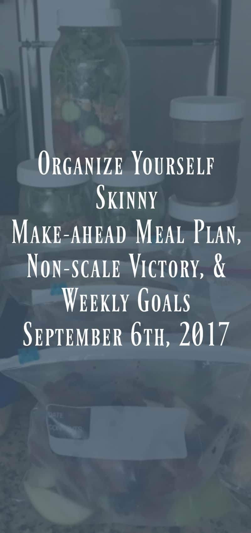 Make-ahead Meal Plan, Non-scale Victory, and Weekly goals