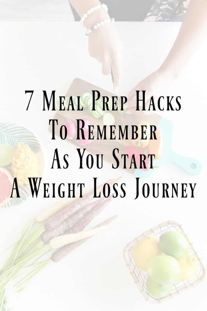 7 Meal Prep Hacks To Remember When Starting Your Weight Loss Journey