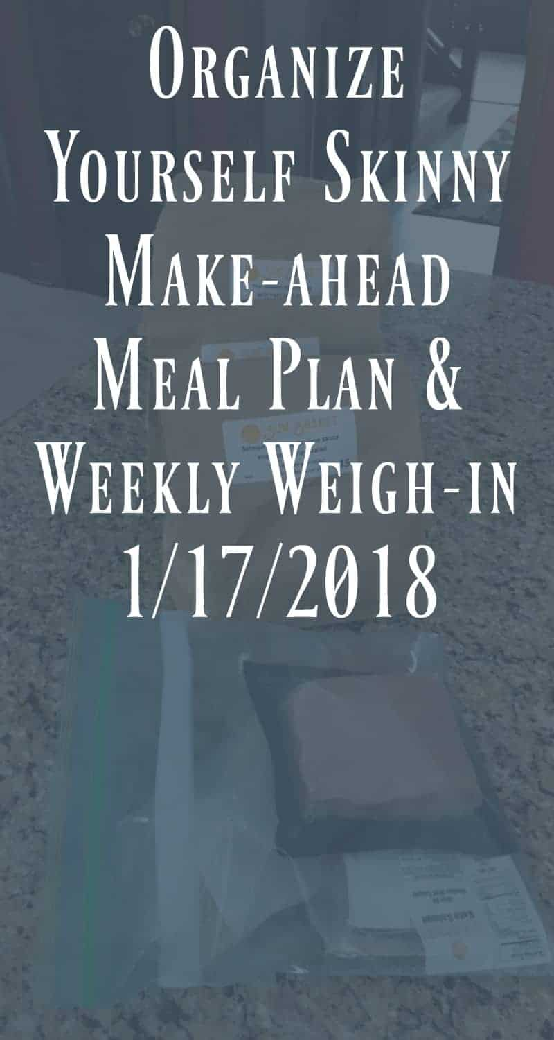 Make-ahead Meal Plan & Weekly Weigh In 1/17/2018