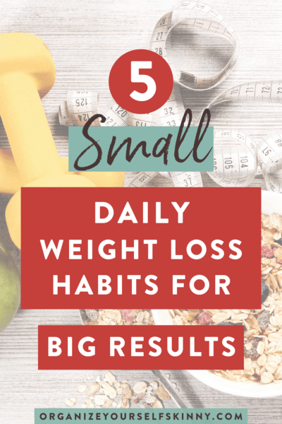 5 Small Weight Loss Habits You Can Make Right Now to See Big Results on the Scale