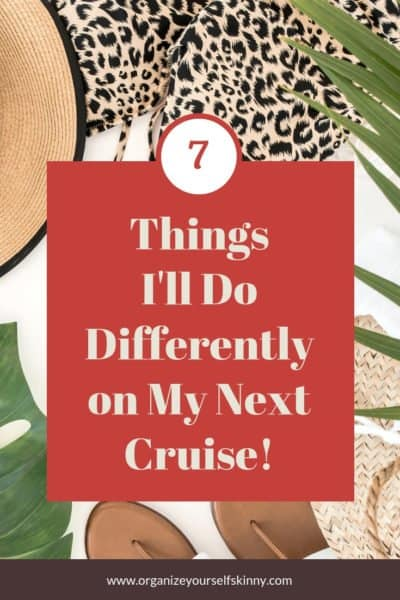 First Time Cruise Tips: 7 Things I'll Do Differently Next Time!