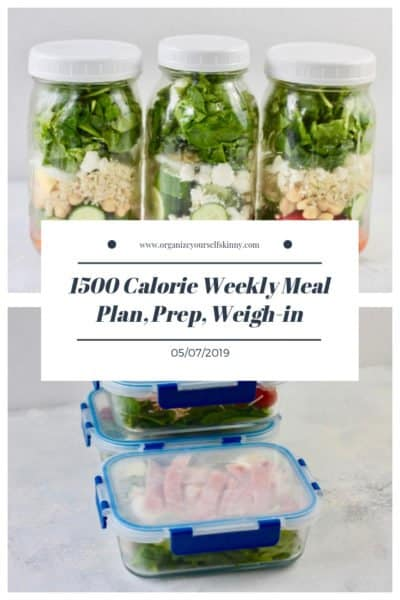1500 Calorie Weekly Meal Plan, Food Prep, and Weigh-in {May 7th, 2019}