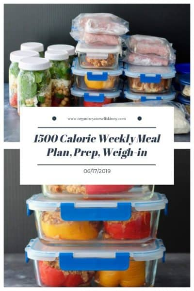 1500 Calorie Weekly Meal Plan, Food Prep, and Weigh-in {June 17th, 2019}