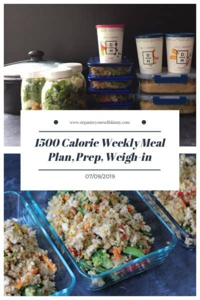1500 Calorie Weekly Meal Plan, Food Prep, and Weigh-in {July 9th, 2019}