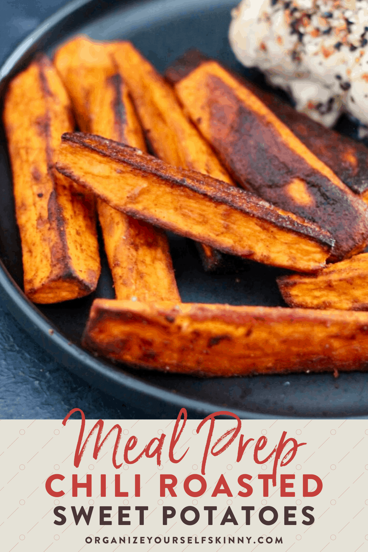 Whole30 Chili Spiced Roasted Sweet Potatoes Organize Yourself Skinny