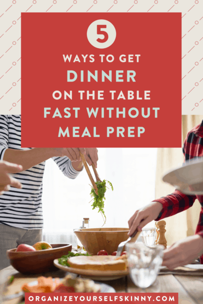 How To Get a Healthy Dinner on the Table Fast Without Meal Prep