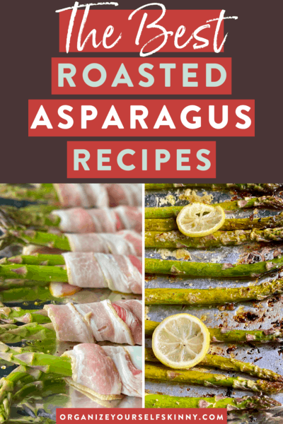 Roasted Asparagus Recipe: 4 Different Ways