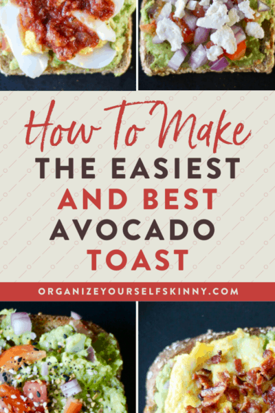 How to Make the Easiest and Best Avocado Toast (Tips and Variations)