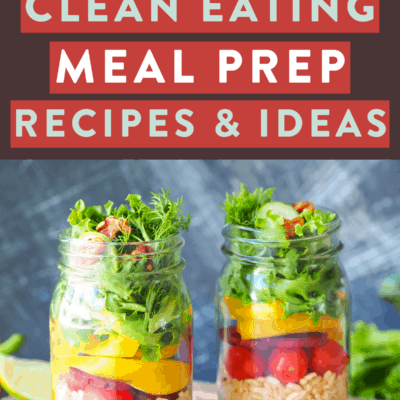 Clean Eating Meal Prep Ideas and Recipes