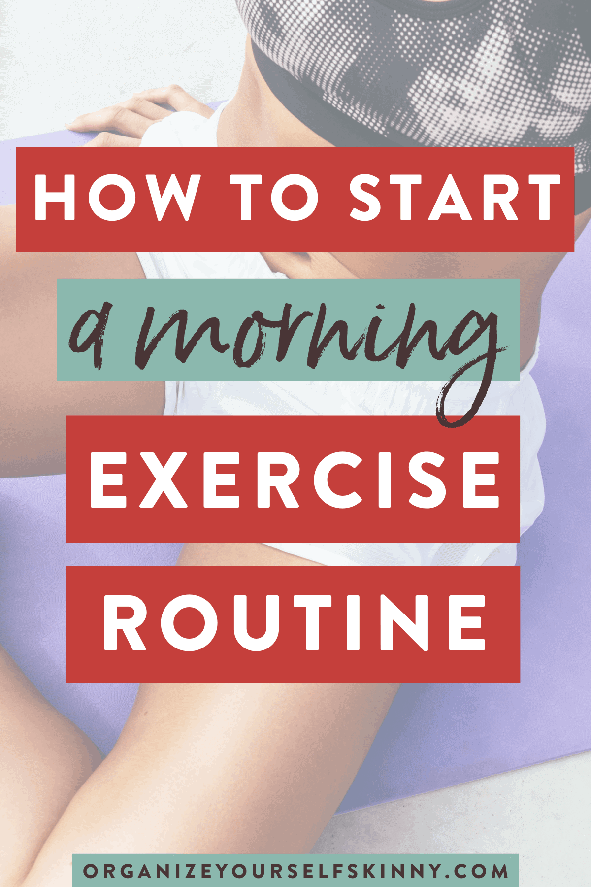 How to Start a Morning Exercise Routine