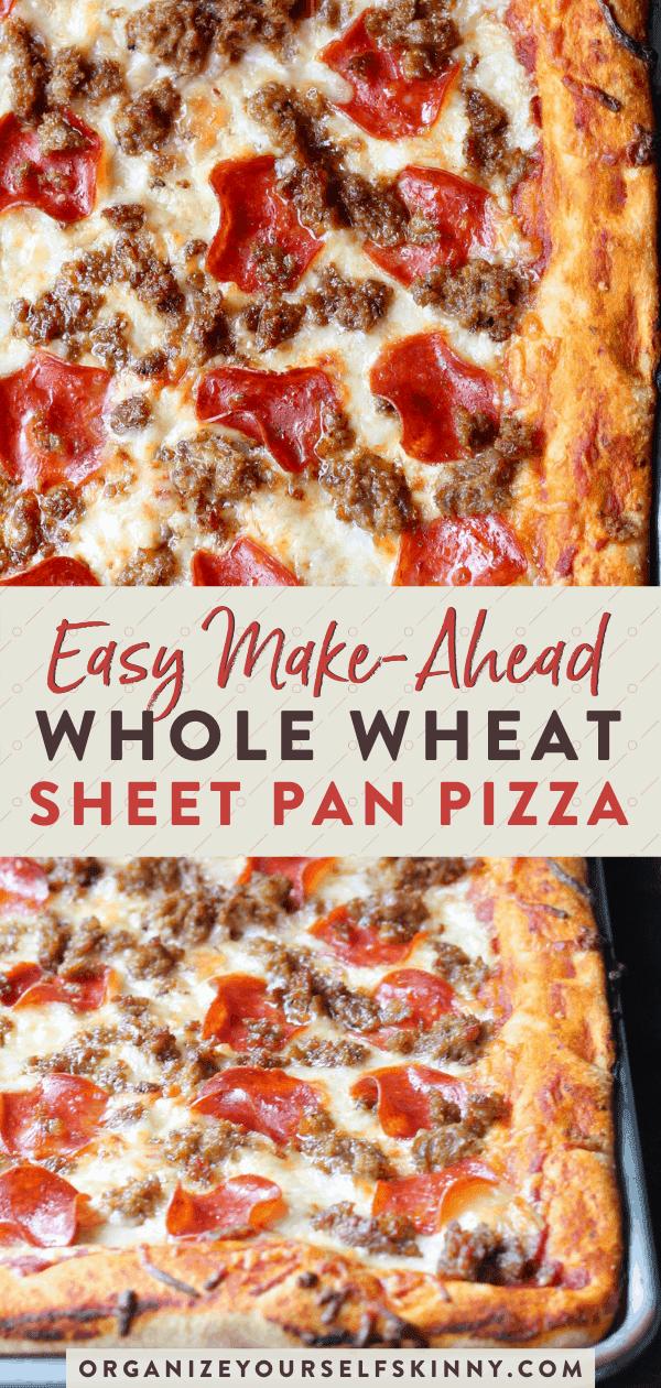 Easy Make-ahead whole wheat sheet pan pizza